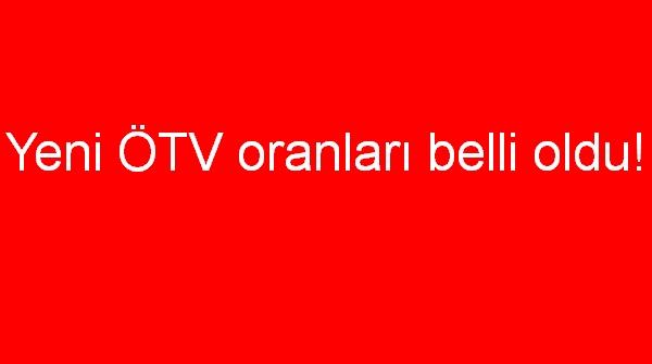 Yeni ÖTV oranları belli oldu